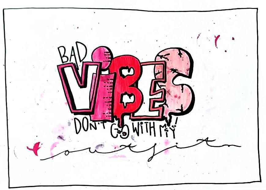 """Motivationsspruch mit einem Mix aus verschiedenen Lettering Stilen von klassischem Handlettering fuer Anfänger bis zur schoenen Seilschrift und Graffiti Lettering """"Bad Vibes don't go with my Outfit!"""""""