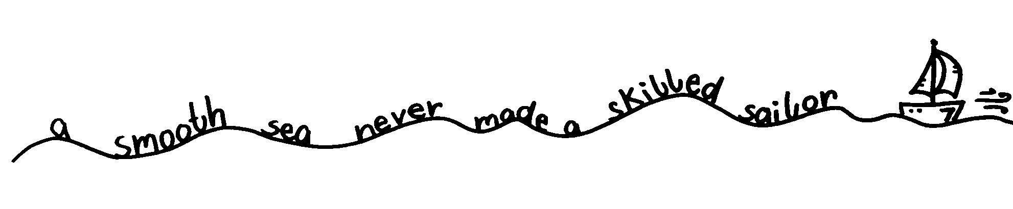 """Für Lettering Anfänger geeigneter Motivationsspruch mit Fineliner auf Wellenlinie mit kleinem Segelboot """"A smmoth sea never made a skilled sailor."""""""
