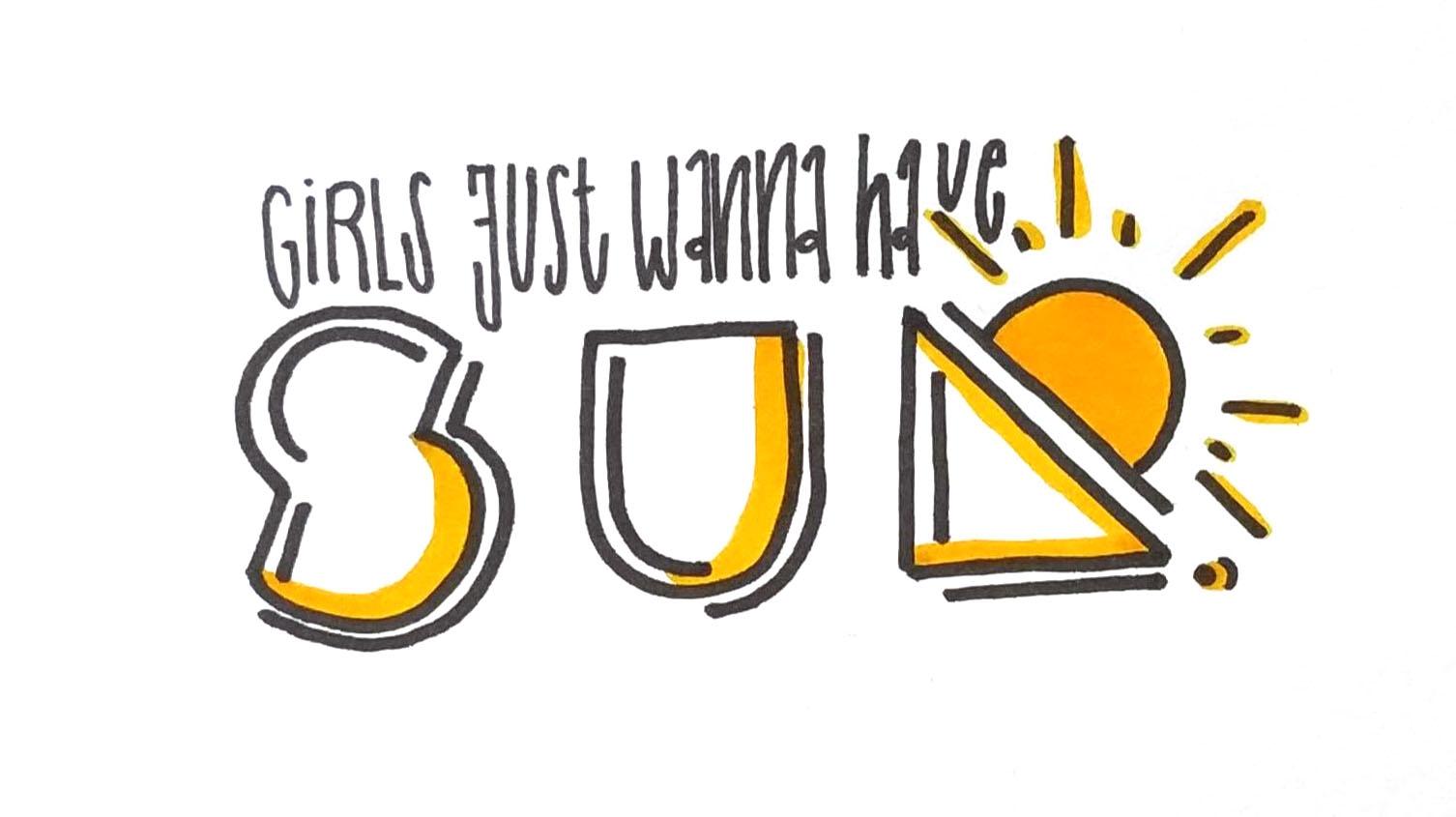 """Fröhlicher Motivationsspruch zum Lettern als Beginner. Als Lettering Material wurden pigment liner und gelber Ecoline Brushpen verwendet """"Girls just wanna have sun."""""""