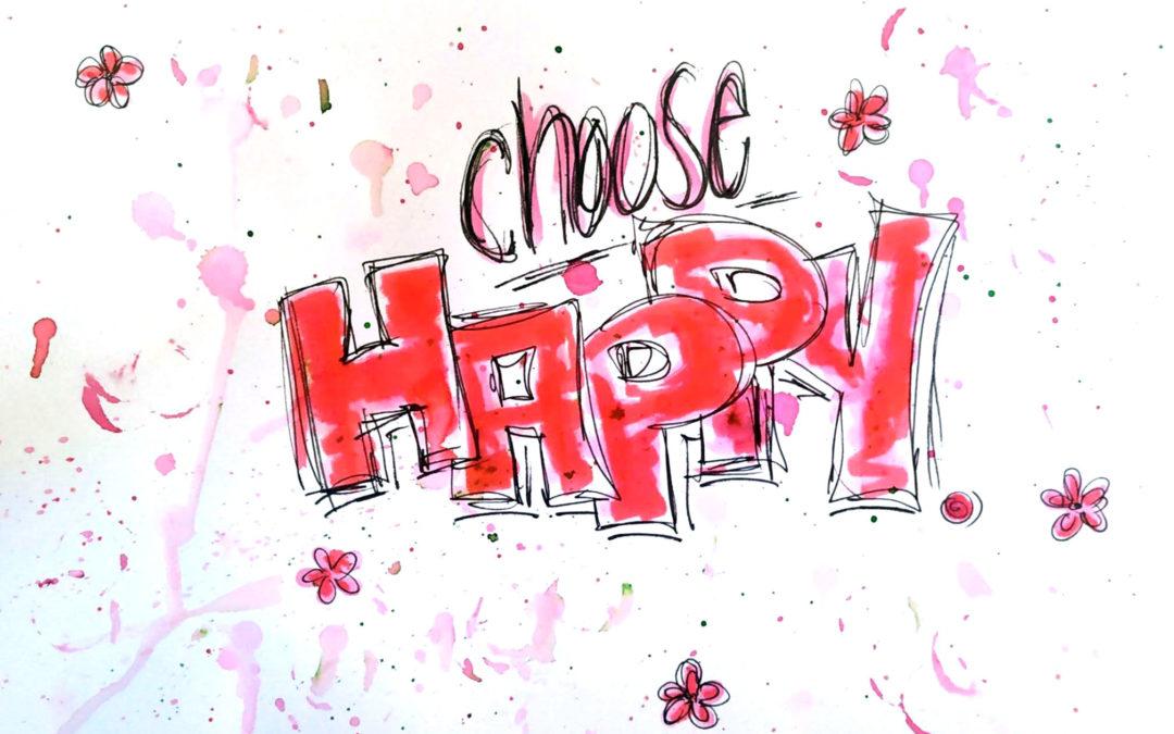 """Ein Lettering Spruch zum Thema Glück """"Choose Happy"""""""